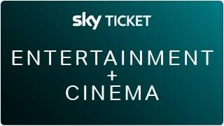 Sky Ticket Entertainment + Cinema